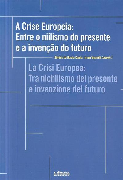 A crise europeia (coord. Silvério da Rocha cunha, Irene Viparelli)