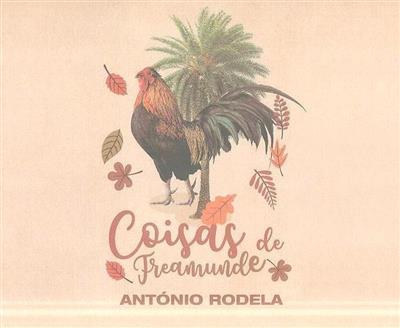 Coisas de Freamunde (António Rodela)