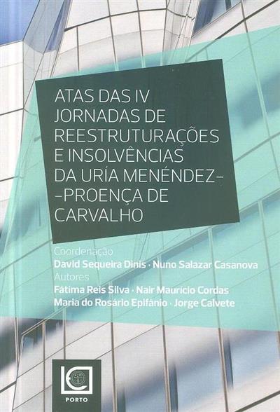 Atas das IV Jornadas de Reestruturações e Insolvências da Uría Menéndez-Proença de Carvalho (coord. David Sequeira Dinis, Nuno Salazar Casanova)