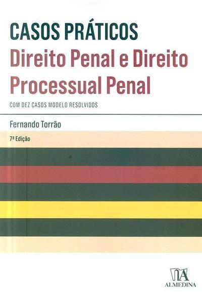 Casos práticos de direito penal e direito processual penal (Fernando Torrão)