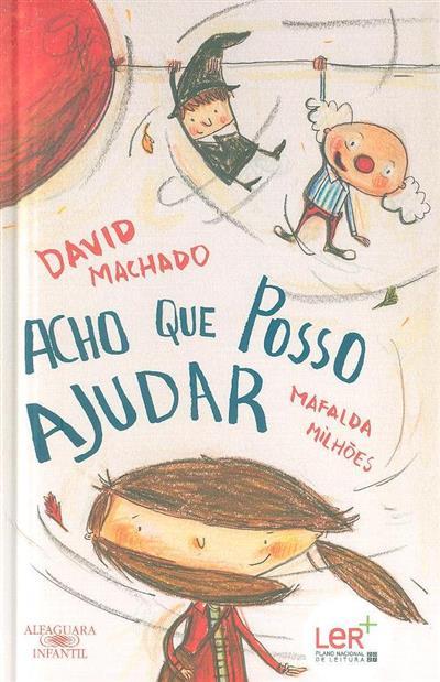 Acho que posso ajudar (David Machado)
