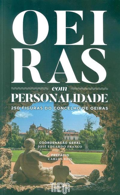 Oeiras com personalidade (coord. José Eduardo Franco, Aida Sampaio Lemos, Joana Balsa de Pinho)
