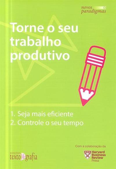Torne o seu trabalho mais produtivo (trad. Pedro Elói Duarte)