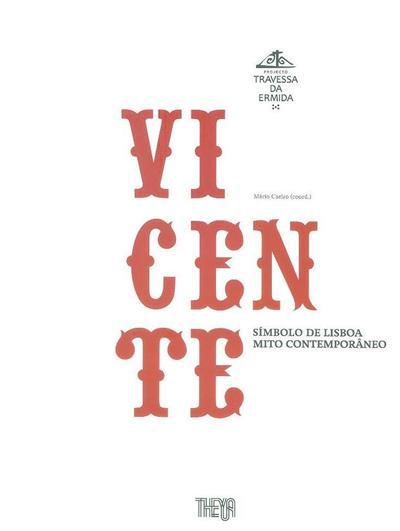 Vicente, símbolo de Lisboa, mito contemporâneo (coord. Mário Caeiro)