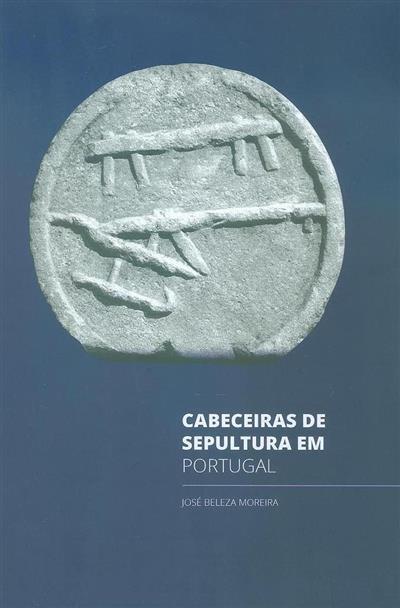 Cabeceiras de sepultura em Portugal (José Beleza Moreira)