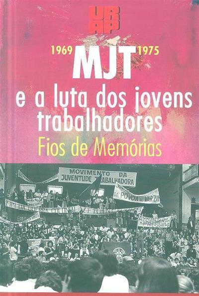 MJT e a luta dos jovens trabalhadores, 1969-1975 (URAP - União de Resistentes Antifascistas Portugueses)
