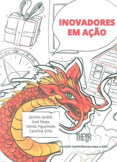 Inovadores em ação (Jacinto Jardim... [et al.])