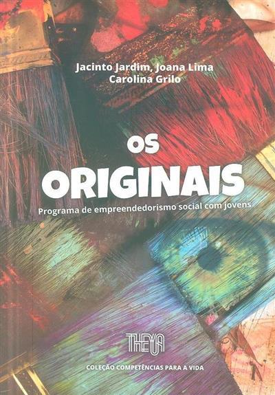 Os originais (Jacinto Jardim, Joana Lima, Carolina Grilo)