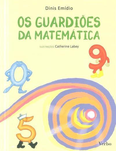 Os guardiões da matemática (Dinis Emídio)