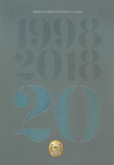 Ordem dos médicos dentistas, 20 anos, 1998-2018