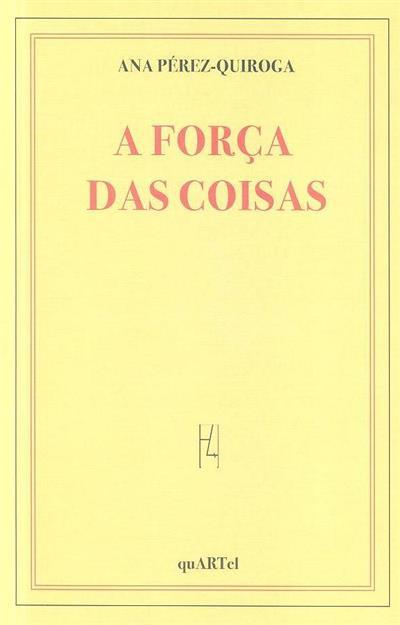 A força das coisas (Ana Pérez-Quiroga)