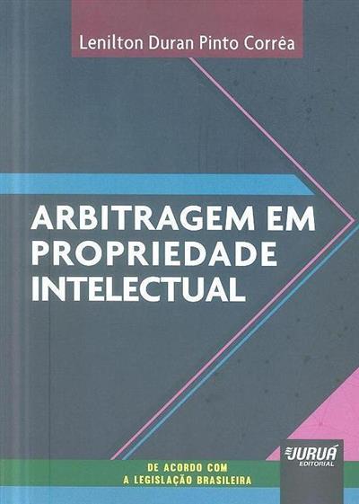 Arbitragem em propriedade intelectual (Lenilton Duran Pinto Corrêa)