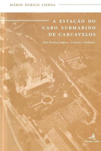 A estação do cabo submarino de Carcavelos (Mário Eurico Lisboa)