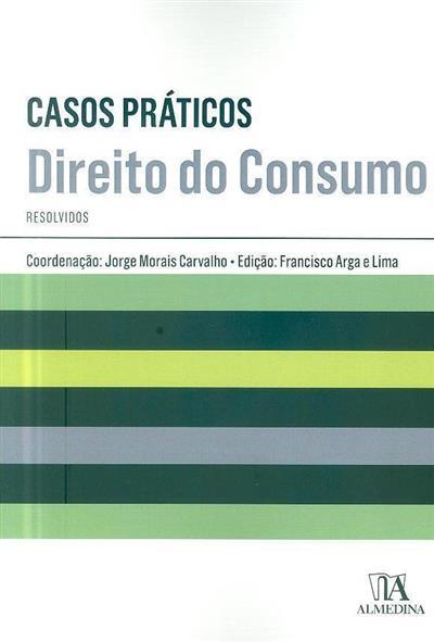 Casos práticos resolvidos de direito do consumo (coord. Jorge Morais Carvalho)