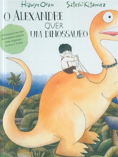 O Alexandre quer um dinossauro (Hiawyn Oram, Satoshi Kitamura)