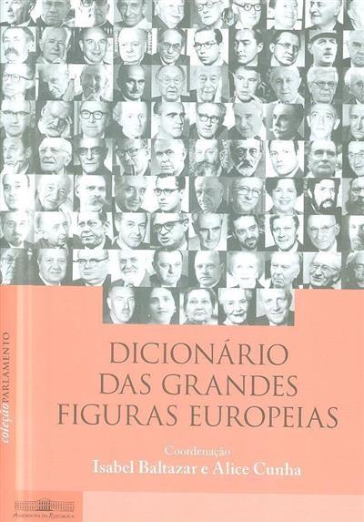 Dicionário das grandes figuras europeias (coord. Isabel Baltazar, Alice Cunha)