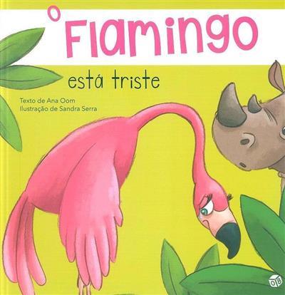 O Flamingo está triste (Ana Oom)