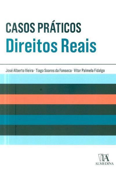 Casos práticos de direitos reais (José Alberto Vieira, Tiago Soares da Fonseca, Vítor Palmela Fidalgo)