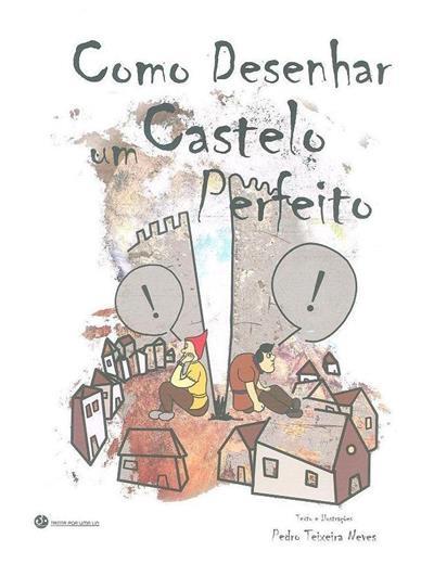 Como desenhar um castelo perfeito (texto e il. Pedro Teixeira Neves)