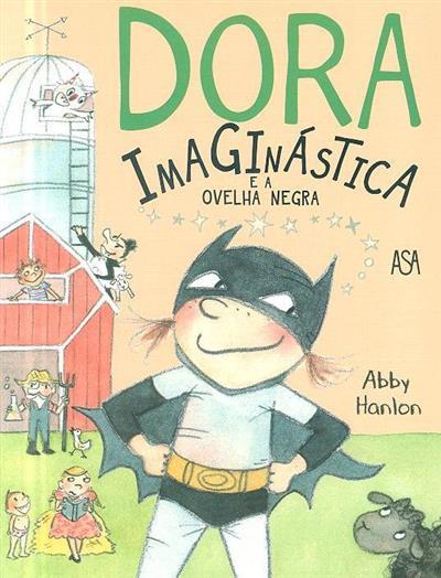 Dora imaginástica e a ovelha negra (Abby Hanlon)