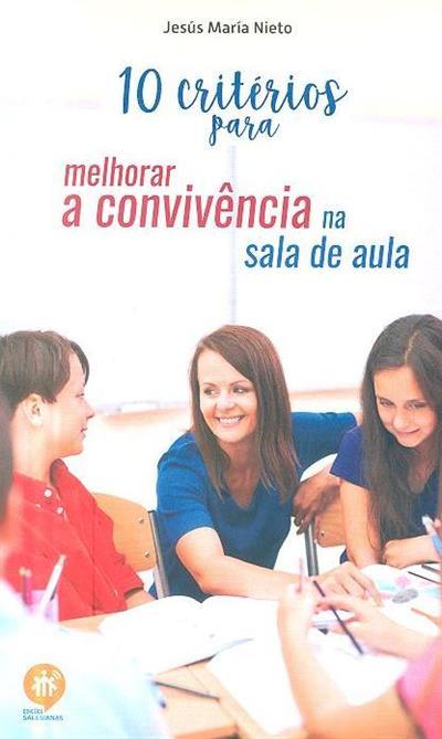 10 critérios para melhorar a convivência na sala de aula (Jesús María Nieto)