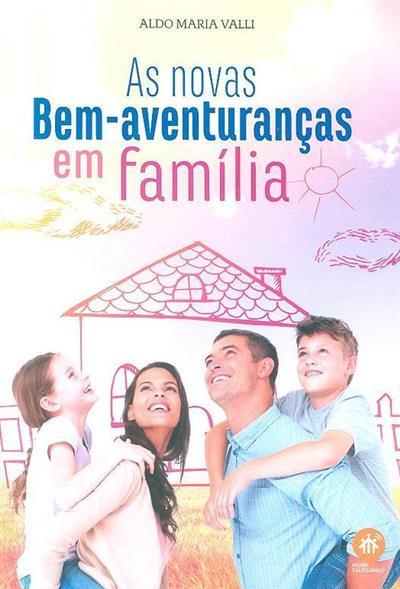 As novas bem-aventuranças em família (Aldo Maria Valli)