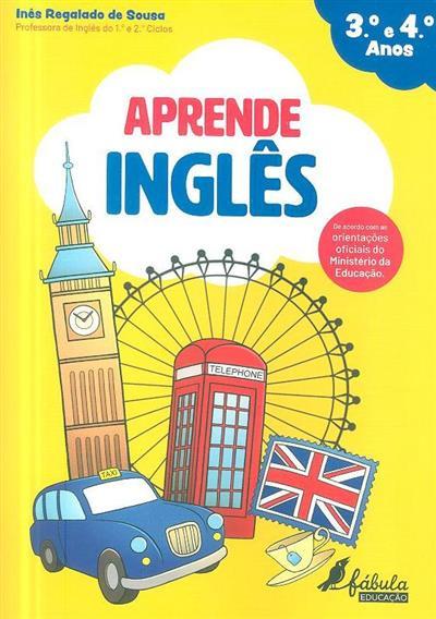 Aprende inglês, 3º e 4º anos (Inês Regalado de Sousa)