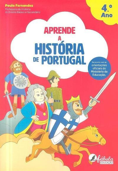 Aprende a História de Portugal, 4º ano (Paula Fernandes)