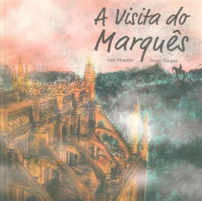 A visita do Marquês (Luís Mourão, Bruno Gaspar)