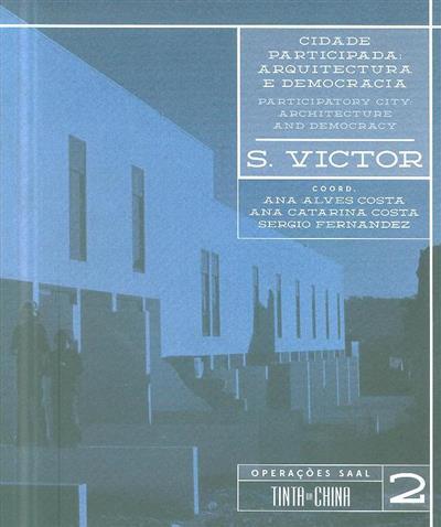 S. Victor, cidade participada (coord. Ana Alves Costa, Ana Catarina Costa, Sergio Fernandez)