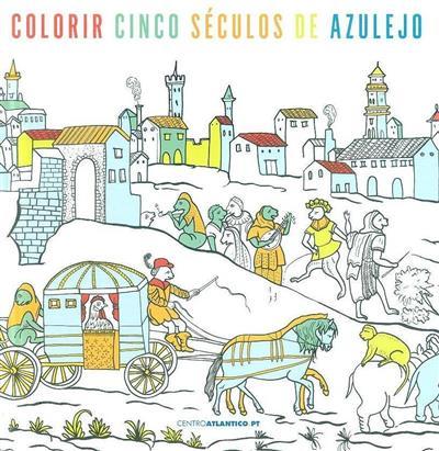 Colorir cinco séculos de azulejo (coord. e fot. Libório Manuel Silva)