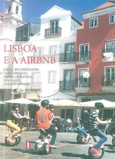 Lisboa e a Airbnb (José A. Rio Fernandes... [et al.])