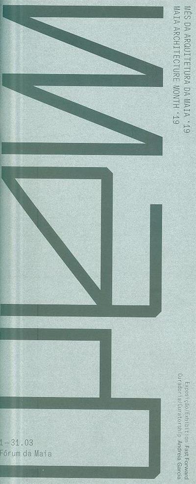 Mês da arquitetura da Maia'19 (obras Ana Aragão... [et al.])
