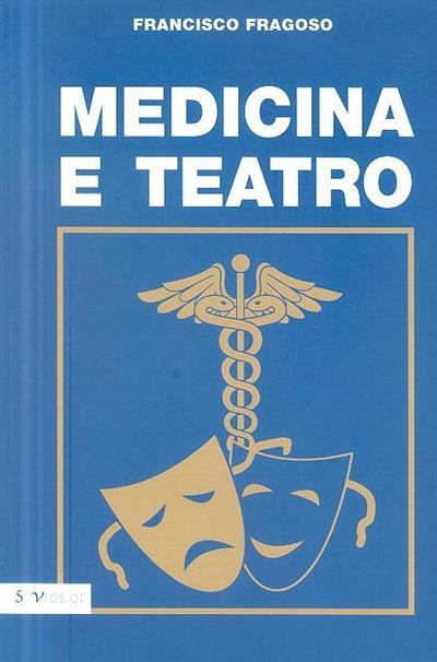 Medicina e teatro (Francisco Fragoso)