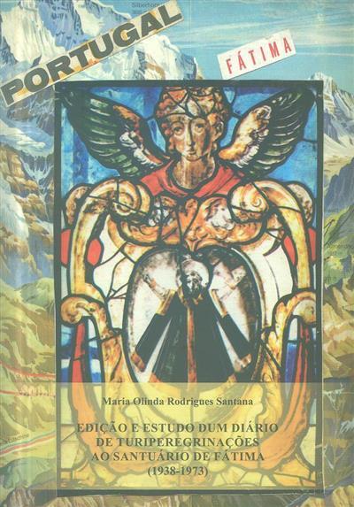 Edição e estudo dum diário de turiperegrinações ao Santuário de Fátima (1938-1973) (Maria Olinda Rodrigues Santana)