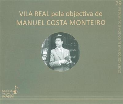 Vila Real pela objetiva de Manuel Costa Monteiro (coord. Vítor Nogueira)
