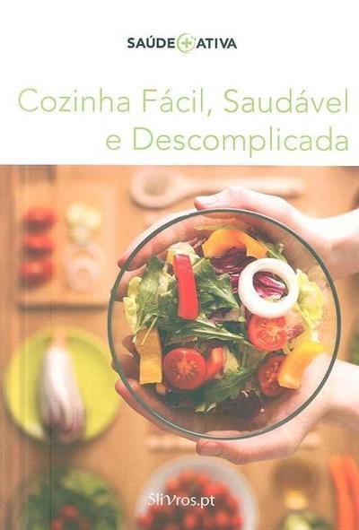 Cozinha fácil, saudável e descomplicada