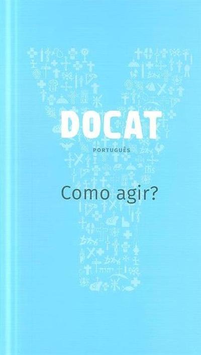 DOCAT, como agir? (pref. Papa Francisco)