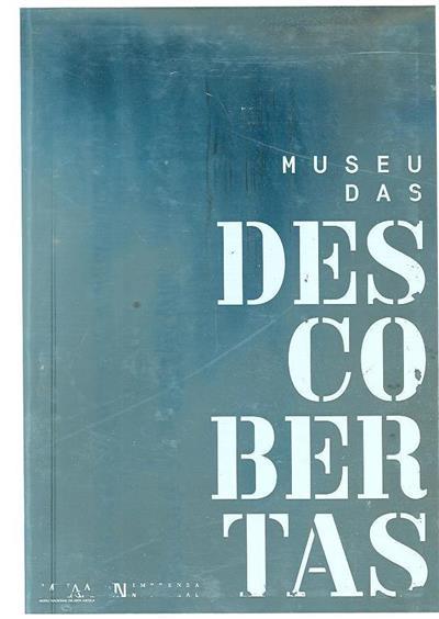 Museu das Descobertas (coord. cient. José Alberto Seabra Carvalho, Miguel Soromenho)