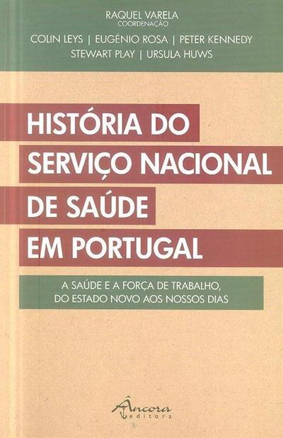 História do Serviço Nacional de Saúde em Portugal (coord. Raquel Varela)