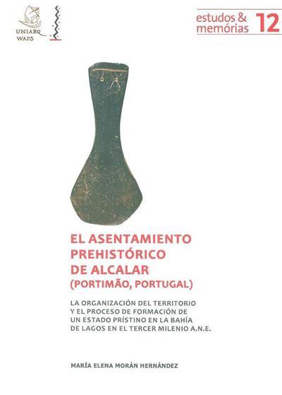 El asentamiento prehistórico de Alcalar (Portimão, Portugal) (María Elena Morán Hernández)