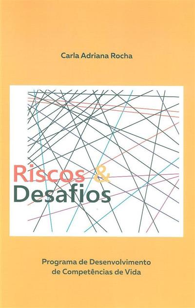 Riscos & desafios (Carla Adriana Rocha)