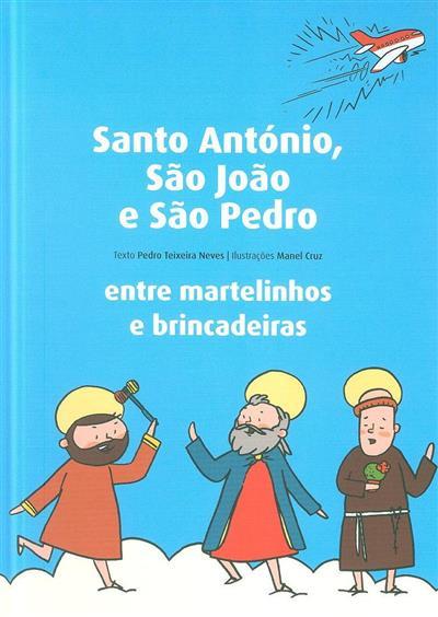 Santo António, São João e São Pedro (texto Pedro Teixeira Neves)