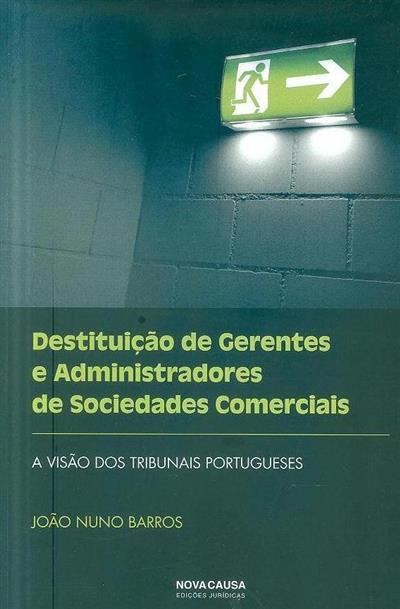 Destituição de gerentes e administradores de sociedades comerciais (João Nuno Barros)