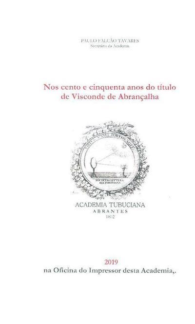 Nos cento e cinquenta anos do título de Visconde de Abrançalha (Paulo Falcão Tavares)
