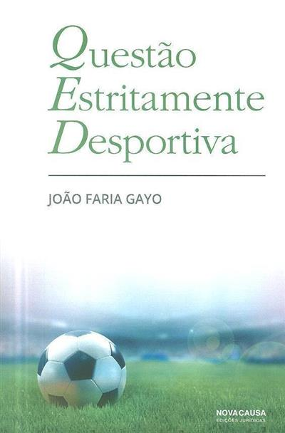 Questão estritamente desportiva (João Faria Gayo)