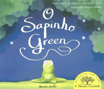 O sapinho Green (Joana Gonzalez, Lisa Maciel Toth)
