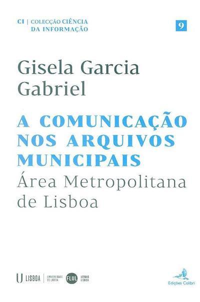 A comunicação nos arquivos municipais (Gisela Garcia Gabriel)