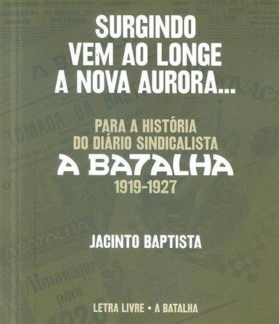Surgindo vem ao longe a nova aurora...  (Jacinto Baptista)
