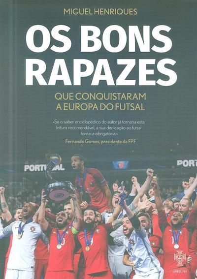 Os bons rapazes que conquistaram a Europa do futsal (Miguel Henriques)